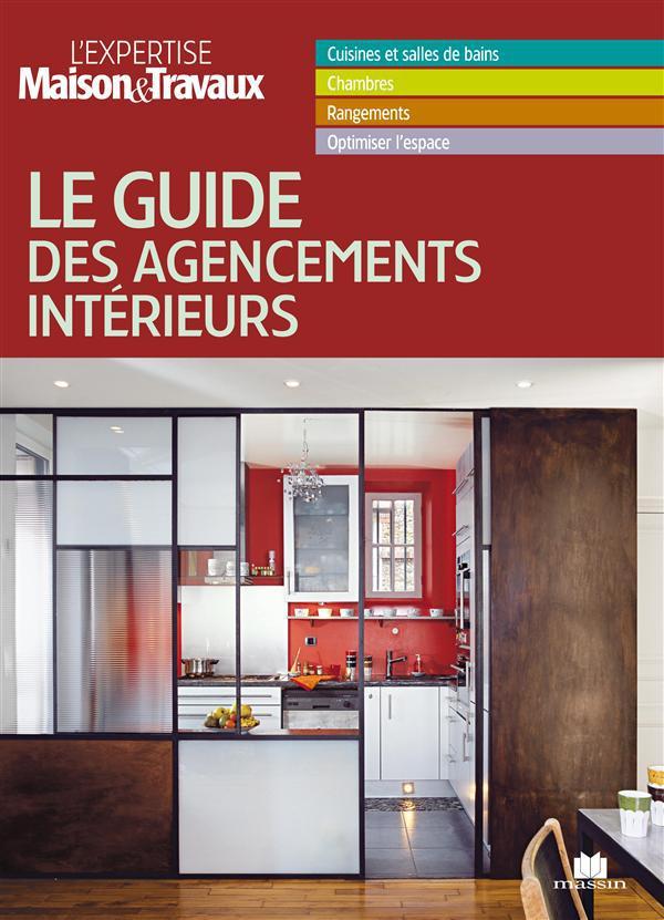 Le Guide Des Agencements Interieurs