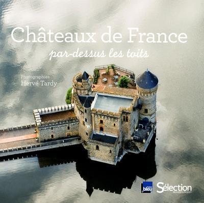 Châteaux de France par dessus les toits