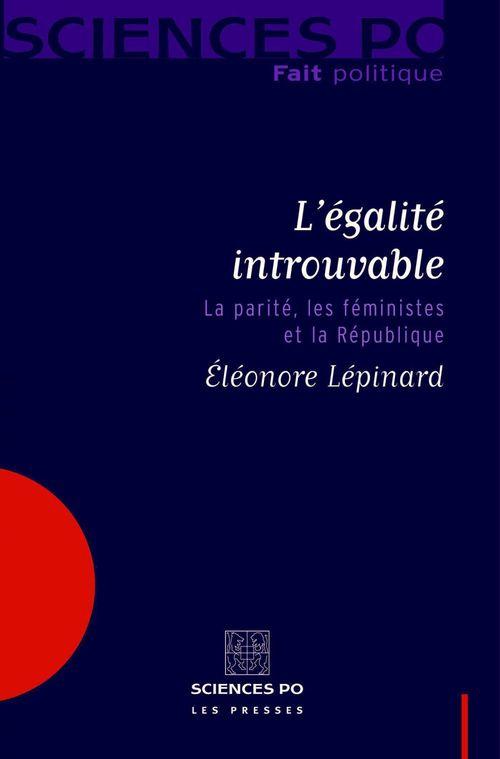 L'égalité introuvable ; la parité, les féministes et la République