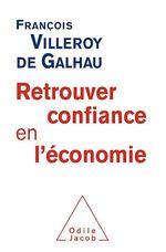 Vente EBooks : Retrouver confiance en l'économie  - François Villeroy de Galhau