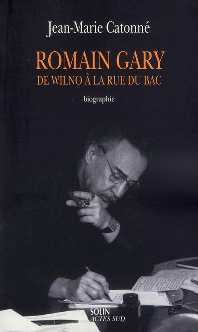Romain Gary ; De Wilno A La Rue Du Bac