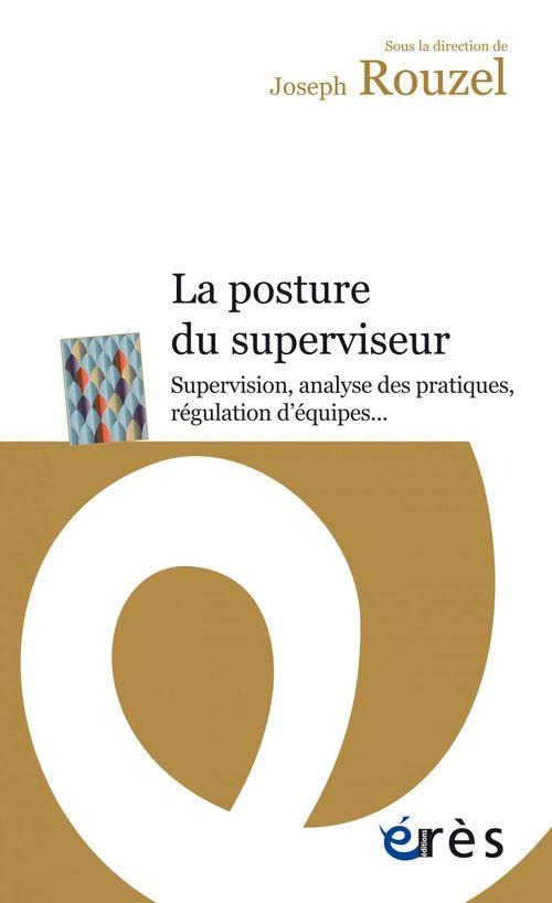 La posture du superviseur. supervision, analyse des pratiques ? regulation d'equi