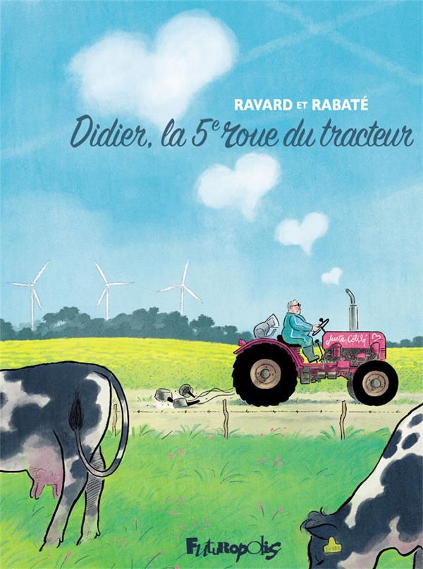 DIDIER, LA 5E ROUE DU TRACTEUR RABATE/RAVARD