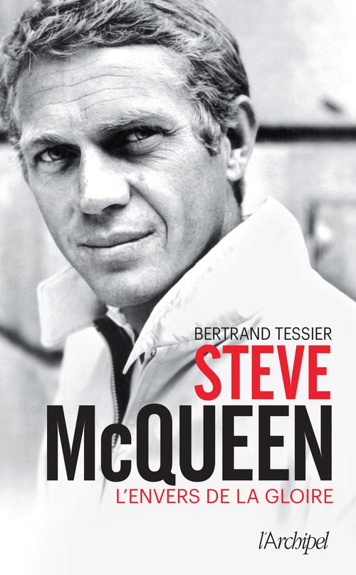 Steve McQueen ; l'envers de la gloire