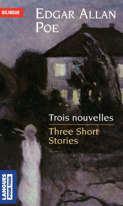 Bilingue français-anglais : Trois nouvelles/Three short stories