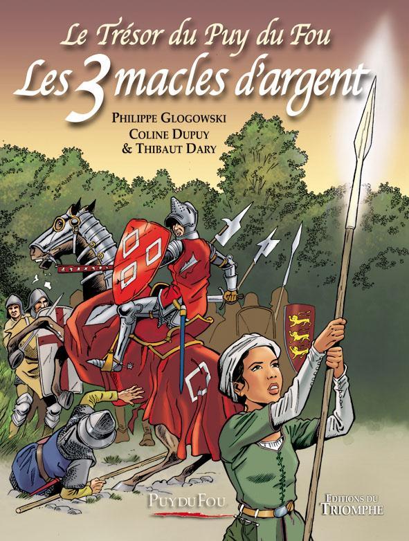 le trésor du Puy du Fou t.2 ; les 3 macles d'argent