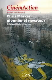 Cinemaction n  165- chris marker : pionnier et novateur- decembre 2017