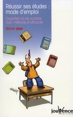 Couverture de Réussir ses études mode d'emploi : Organiser sa vie scolaire avec méthode et efficacité