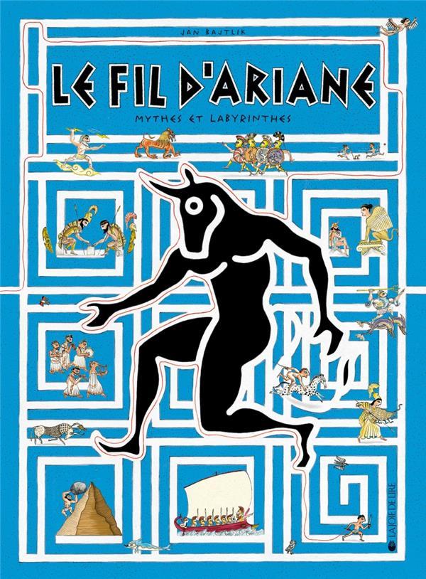 le fil d'Ariane ; mythes et labyrinthes