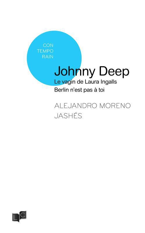 Johnny Deep ; le vagin de Laura Ingalls ; Berlin n'est pas à toi