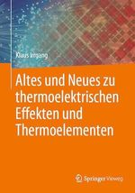 Altes und Neues zu thermoelektrischen Effekten und Thermoelementen  - Klaus Irrgang