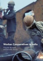 Worker Cooperatives in India  - Timothy Kerswell - Surendra  Pratap