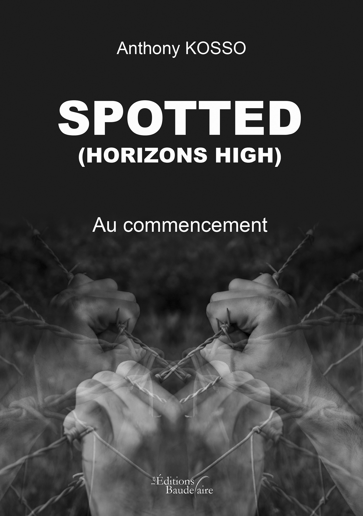 Spotted (horizons high) ; au commencement