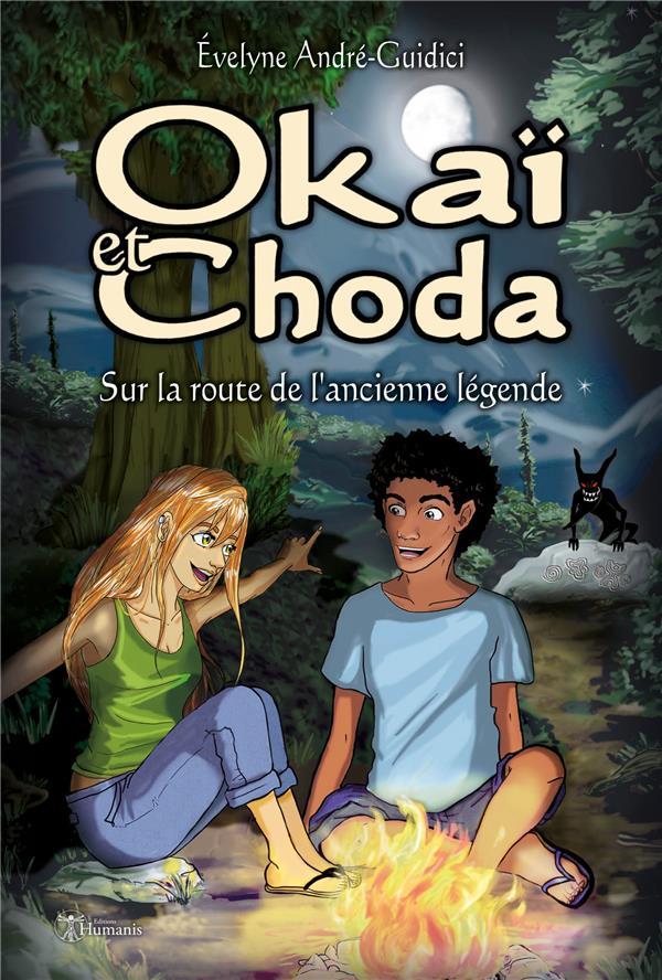 Okaï et Choda ; sur la route de l'ancienne légende