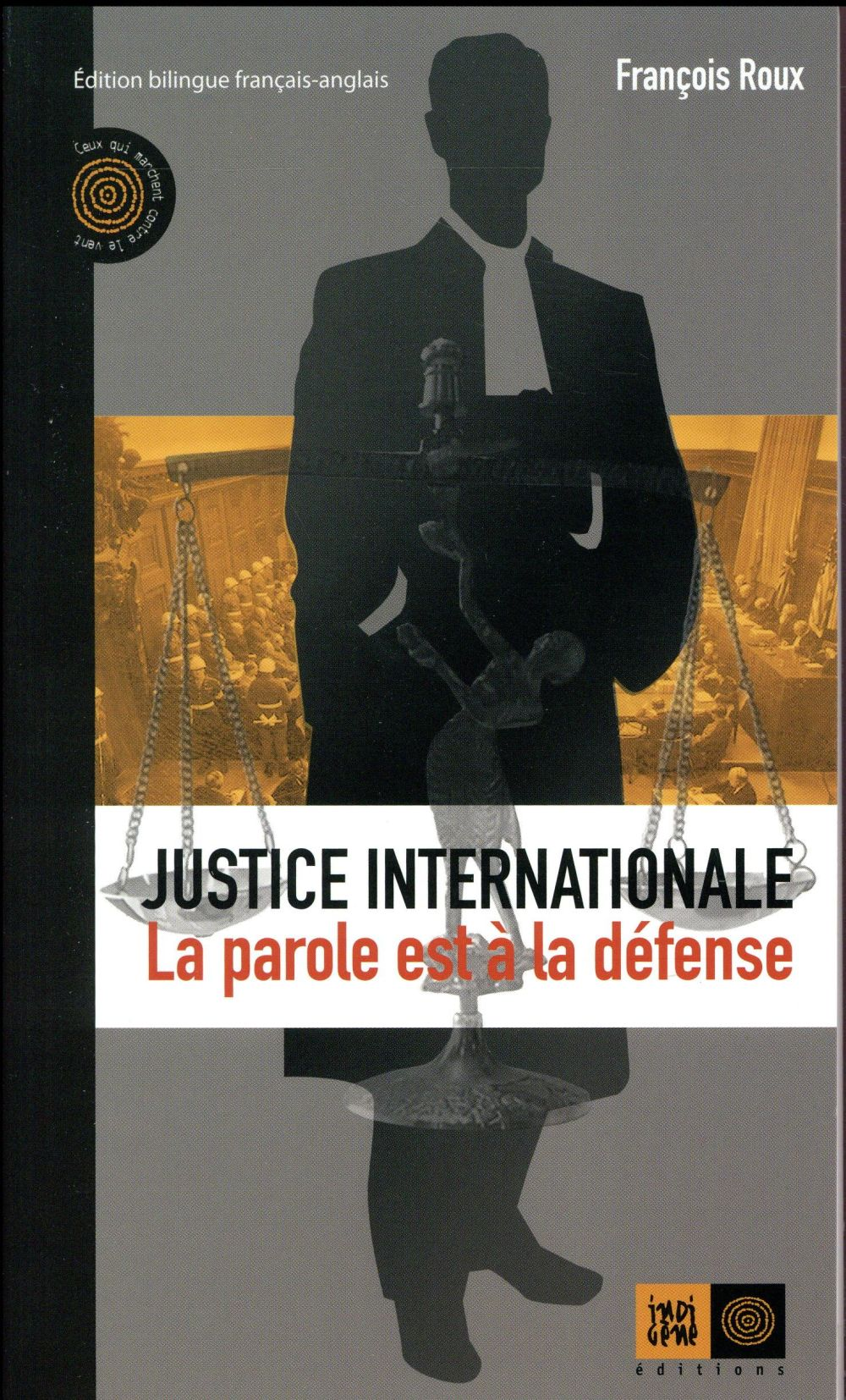 Justice internationale, la parole est à la defense