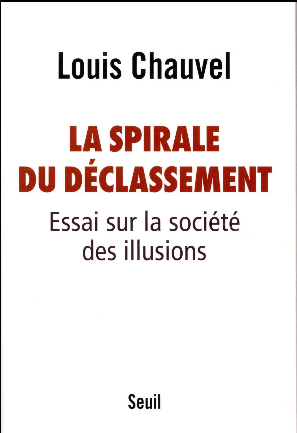 La spirale du déclassement ; essai sur la société des illusions