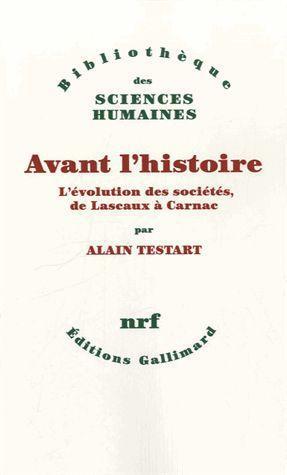 Avant l'histoire ; l'évolution des sociétés, de Lascaux à Carnac