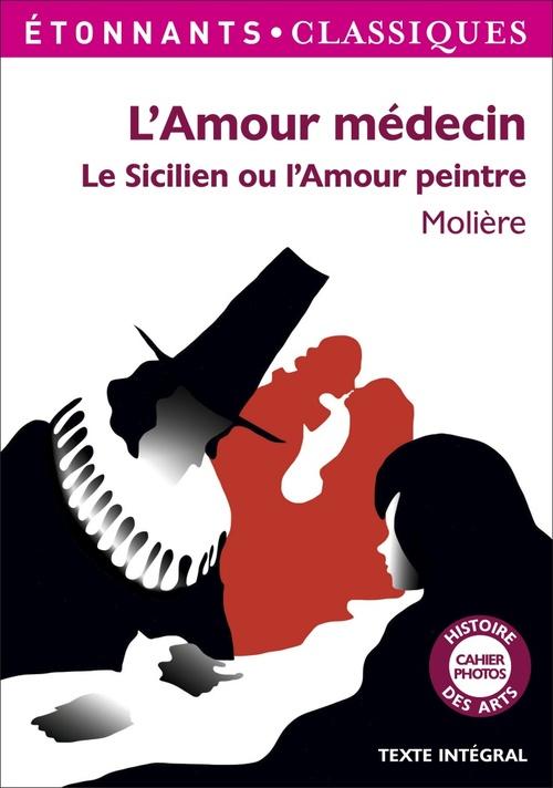 L'amour médécin ; le sicilien ou l'amour peintre