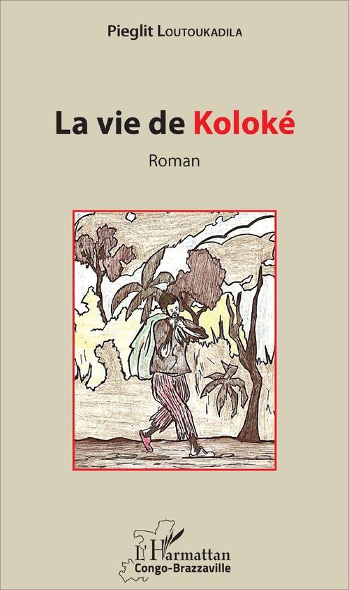 La vie de Koloké