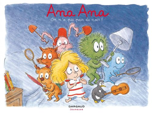 Ana Ana T.7 ; on n'a pas peur du noir !