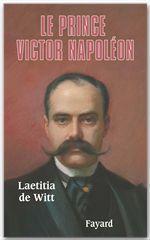 Le Prince Victor Napoléon  - Laetitia de Witt - Witt Laetitia