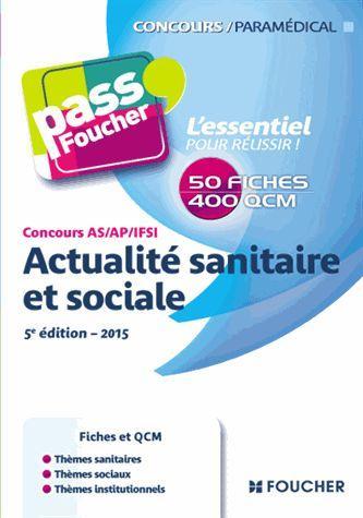 PASS'FOUCHER ; concours as/ap/ifsi ; actualité sanitaire et sociale (édition 2015)