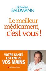 Le Meilleur Médicament c'est vous !  - Frédéric Saldmann
