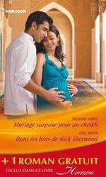 Vente Livre Numérique : Mariage surprise pour un cheikh - Dans les bras de Nick Sherwood - Un pari sur l'amour  - Joss Wood - Melissa James