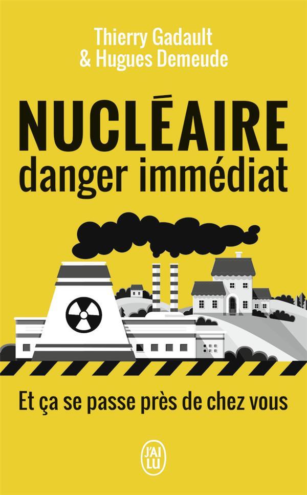 Nucléaire, danger immédiat et ça se passe près de chez vous