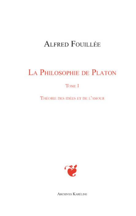 La philosophie de Platon t.1 ; théorie des idées et de l'amour