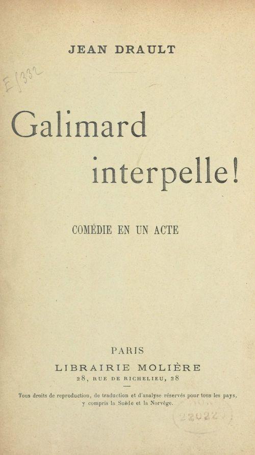 Galimard interpelle !  - Jean Drault
