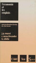 Vente Livre Numérique : L'économie et les emplois  - Hugues Sibille - Claude Neuschwander - Jean-Pierre Muret