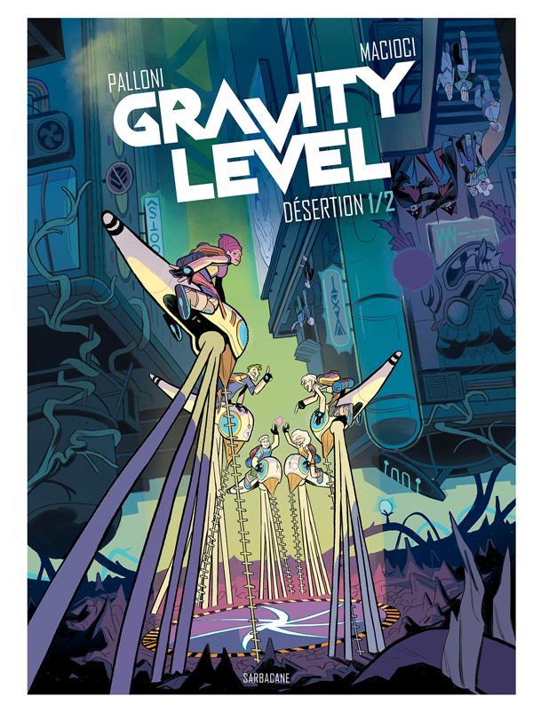 Gravity level T.1 ; desertion t.1