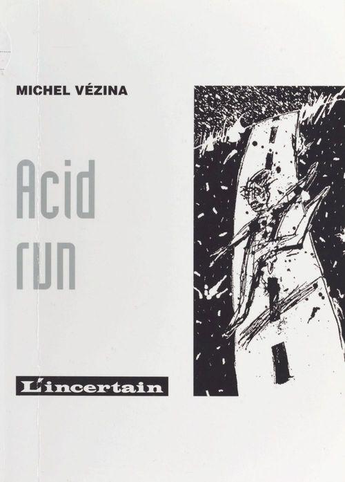 Acid run  - Michel Vézina