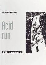 Acid run