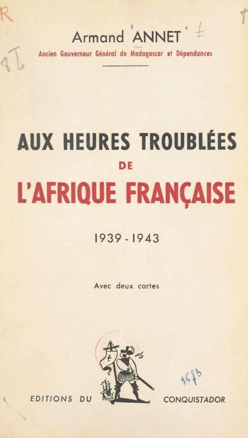 Aux heures troublées de l'Afrique française