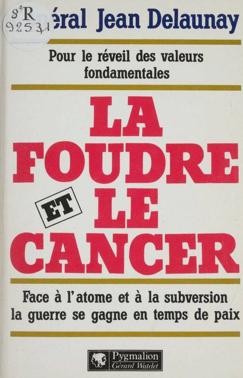 Foudre et le cancer (la) - pour le reveil des valeurs dondamentales - face a l'atome et a la subvers