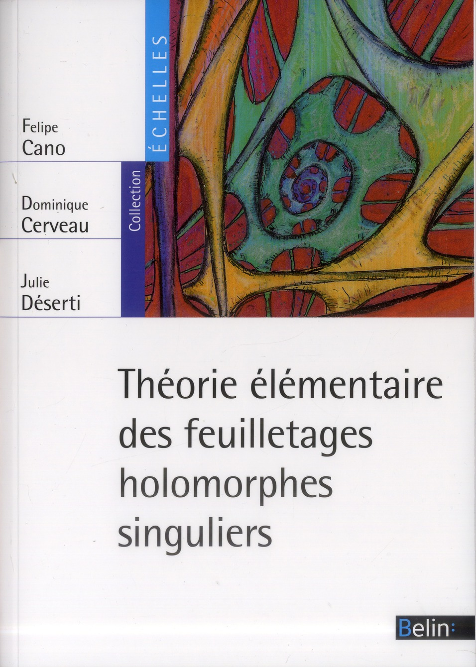 Théorie élémentaire des feuilletages holomorphes singuliers