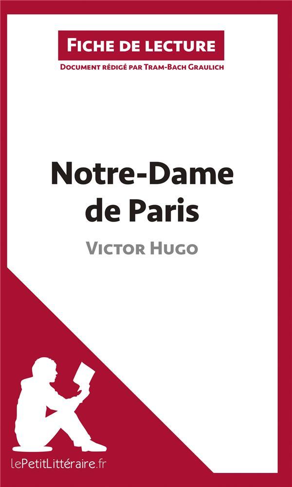 Notre-Dame de Paris de Victor Hugo ; résumé complet et analyse détaillée de l'½uvre