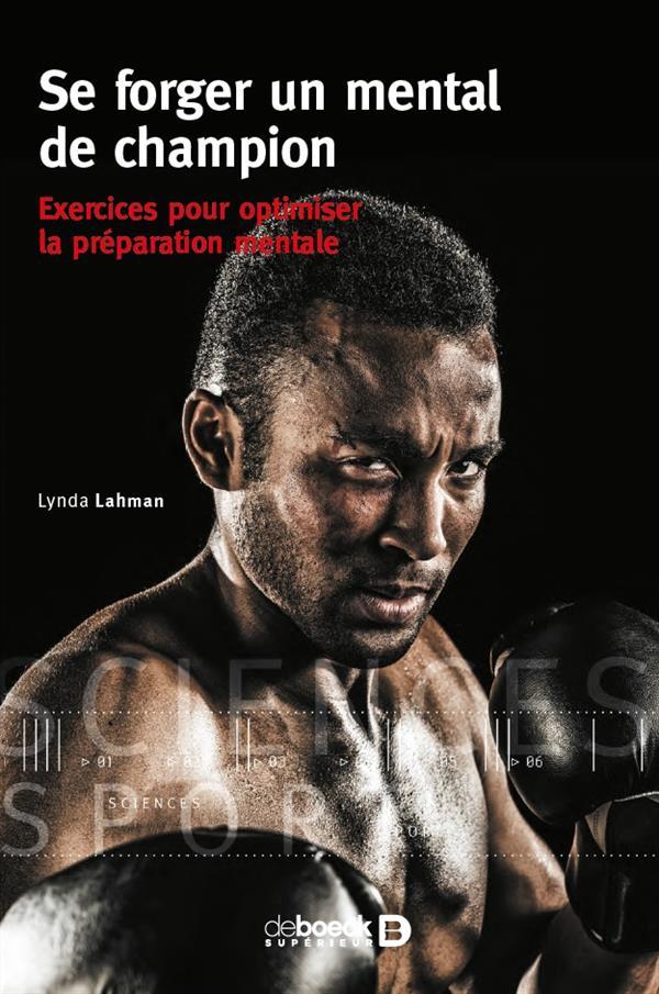 Se forger un mental de champion ; exercices pour optimiser la préparation mentale