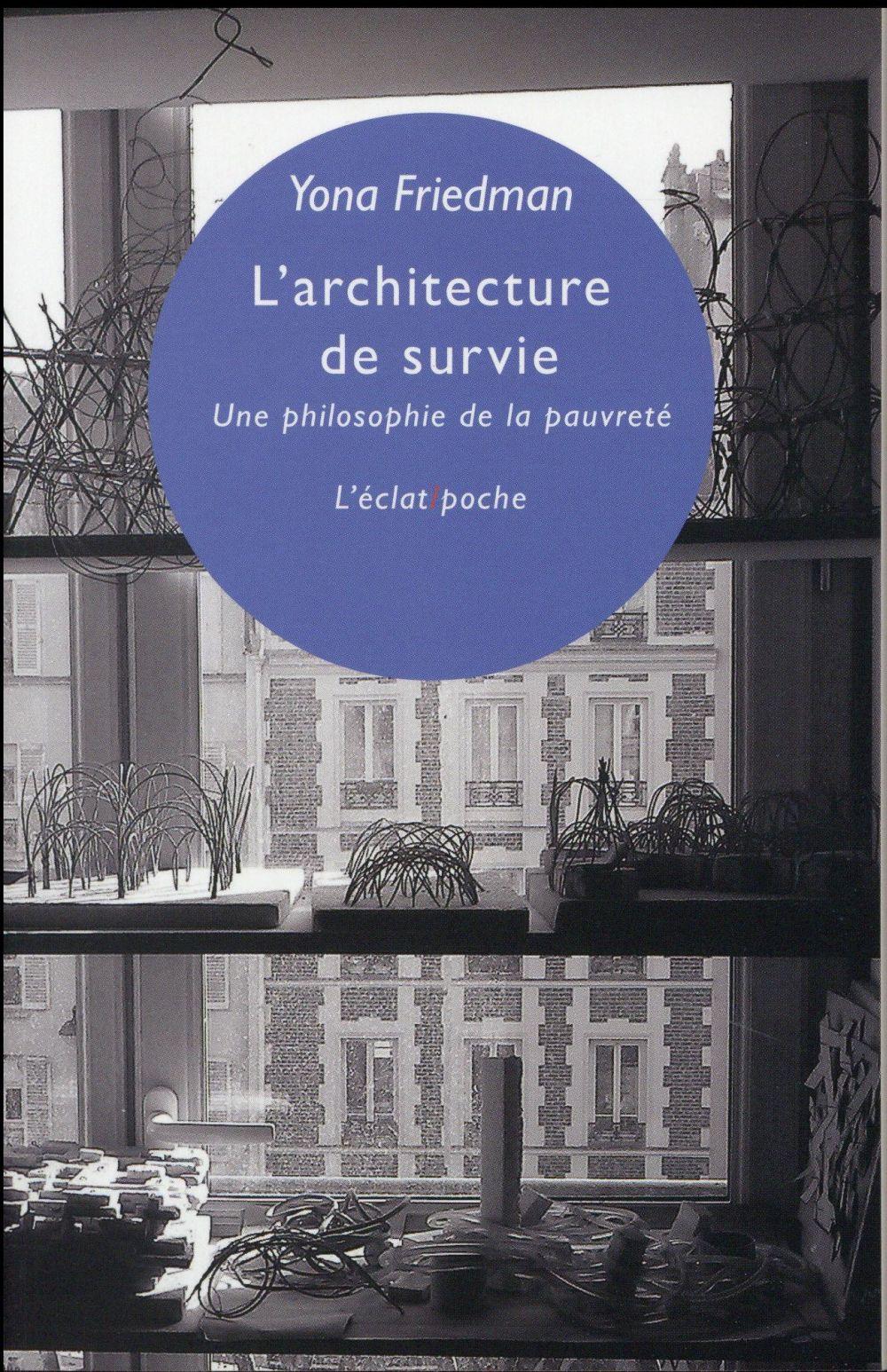 l'architecture de survie ; une philosophie de la pauvreté
