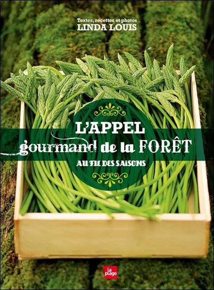 L'appel gourmand de la forêt au fil des saisons