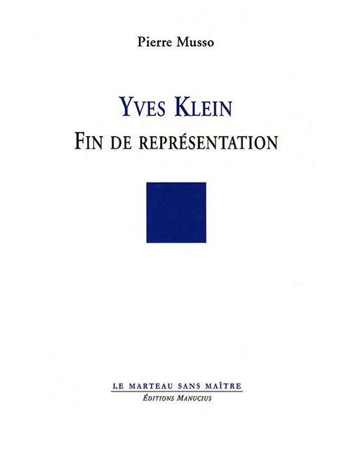 Yves Klein ; fin de représentation