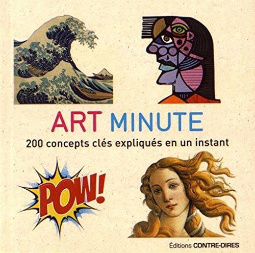 Art minute ; 200 concepts clés expliqués en un instant