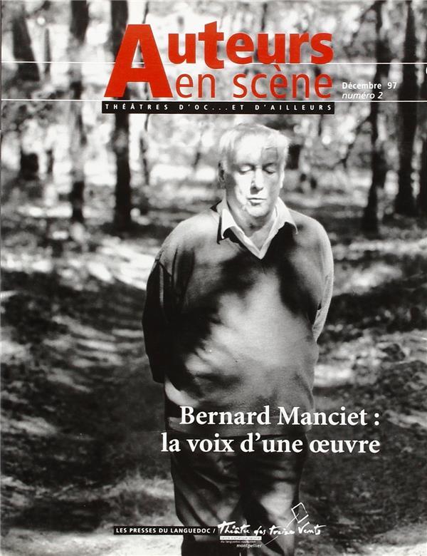 Auteurs en scene ; theatres d'oc... et d'ailleurs n.2 ; bernard manciet ; la voix d'une oeuvre ; decembre 1997
