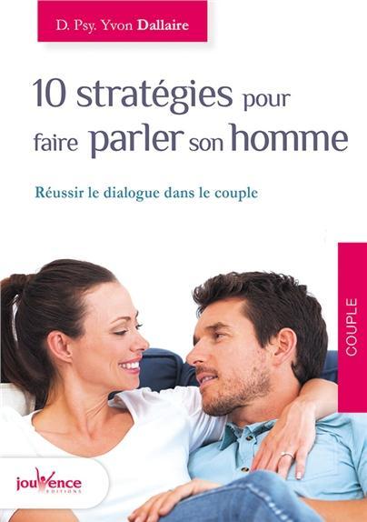10 stratégies pour faire parler son homme ; réussir le dialogue dans le couple