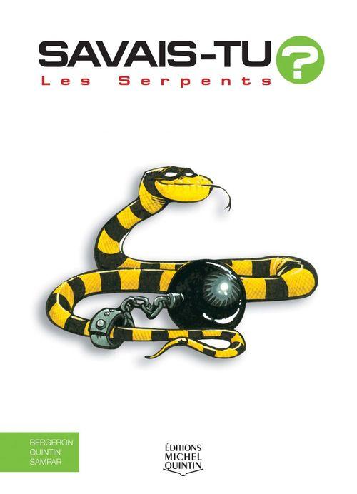SAVAIS-TU ? ; les serpents