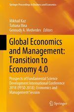 Global Economics and Management: Transition to Economy 4.0  - Mikhail Kaz - Gennady A. Medvedev - Tatiana Ilina
