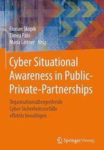 Cyber Situational Awareness in Public-Private-Partnerships  - Florian Skopik - Timea Pahi - Maria Leitner