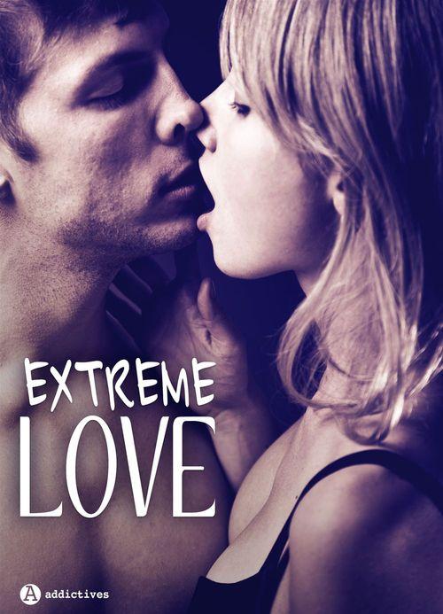 Extreme Love : 3 histoires sexy